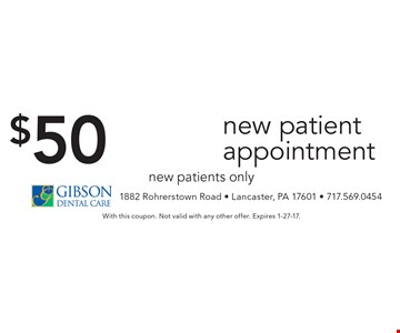 $50 off new patient appointment new patients only. With this coupon. Not valid with any other offer. Expires 1-27-17.