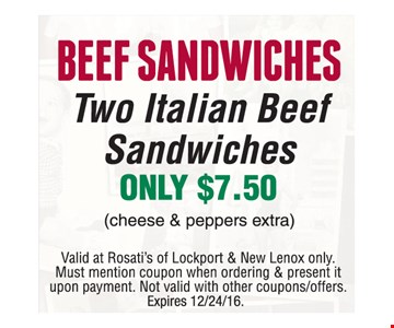 Beef sandwiches only $7.50