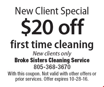 New Client Special $20 off first time cleaning New clients only. With this coupon. Not valid with other offers or prior services. Offer expires 10-28-16.