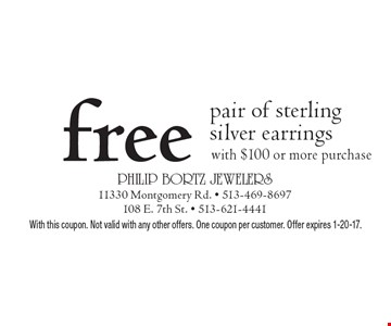 Free pair of sterling silver earrings with $100 or more purchase. With this coupon. Not valid with any other offers. One coupon per customer. Offer expires 1-20-17.