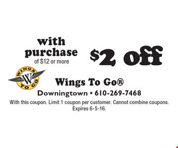 $2 off with purchase of $12 or more. With this coupon. Limit 1 coupon per customer. Cannot combine coupons. Expires 6-5-16.