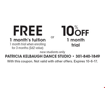Free 1 month's tuition 1 month trial when enrolling for 3 months ($62 value). 10% Off 1 month trial. New students only. With this coupon. Not valid with other offers. Expires 10-6-17.