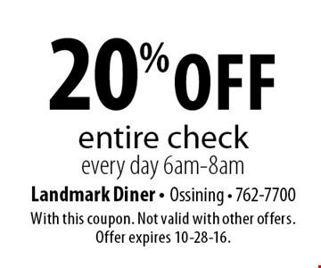 20% off entire check every day 6am-8am. With this coupon. Not valid with other offers. Offer expires 10-28-16.