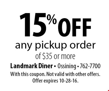 15% off any pickup order of $35 or more. With this coupon. Not valid with other offers. Offer expires 10-28-16.