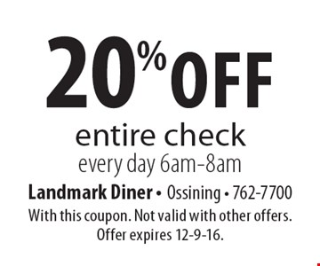 20% off entire check, every day 6am-8am. With this coupon. Not valid with other offers. Offer expires 12-9-16.
