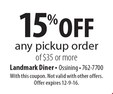 15% off any pickup order of $35 or more. With this coupon. Not valid with other offers. Offer expires 12-9-16.