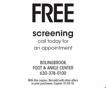 Free screening! Call today for an appointment. With this coupon. Not valid with other offers or prior purchases. Expires 10-28-16.