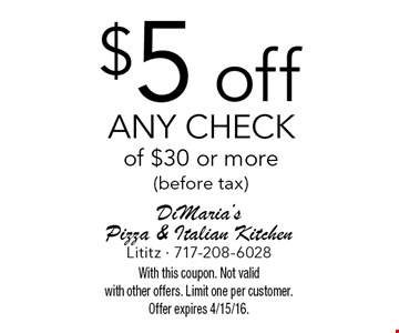 $5 off any check of $30 or more(before tax). With this coupon. Not valid with other offers. Limit one per customer. Offer expires 4/15/16.