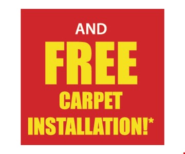 Free carpet Installation!
