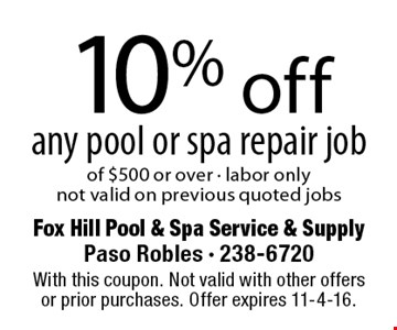 10% off any pool or spa repair job of $500 or over - labor only not valid on previous quoted jobs. With this coupon. Not valid with other offers or prior purchases. Offer expires 11-4-16.