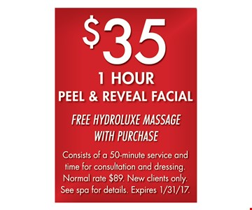 $35 1 Hour Peel & Reveal Facial. Consists of a 50-minute service and time for consultation and dressing. Normal rate $89. New clients only. See spa for details. Expires 1/31/17.