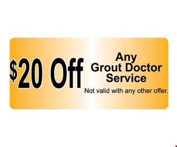 $20 off any grout doctor service
