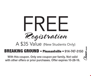 FREE Registration A $35 Value (New Students Only). With this coupon. Only one coupon per family. Not valid with other offers or prior purchases. Offer expires 10-28-16.
