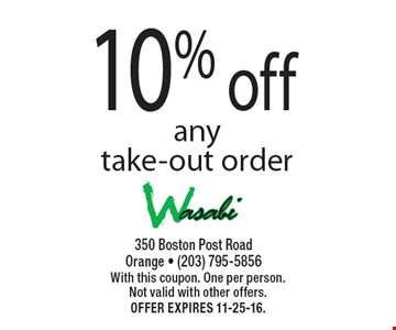 10% off any take-out order. With this coupon. One per person. Not valid with other offers. Offer expires 11-25-16.
