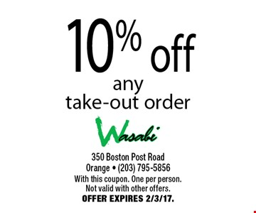 10% off any take-out order. With this coupon. One per person. Not valid with other offers. Offer expires 2/3/17.
