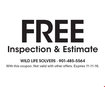 Free Inspection & Estimate. With this coupon. Not valid with other offers. Expires 11-11-16.