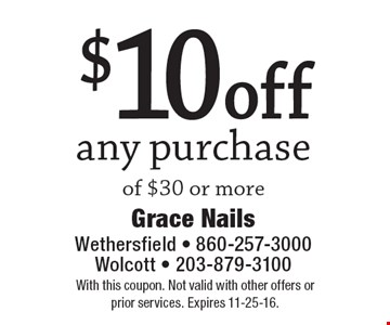 $10 off any purchase of $30 or more. With this coupon. Not valid with other offers or prior services. Expires 11-25-16.