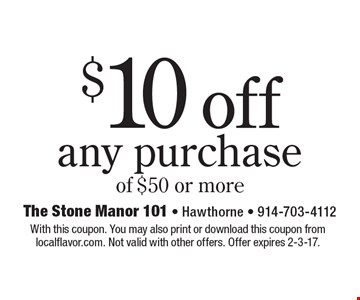 $10 off any purchase of $50 or more. With this coupon. You may also print or download this coupon from localflavor.com. Not valid with other offers. Offer expires 2-3-17.
