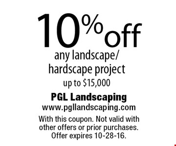 10%off any landscape/hardscape project up to $15,000. With this coupon. Not valid with other offers or prior purchases. Offer expires 10-28-16.