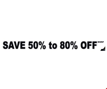 Save 50% to 80% off