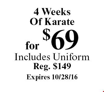 4 Weeks Of Karate for $69. Includes Uniform. Reg. $149. Expires 10/28/16