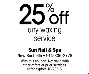 25% off any waxing service. With this coupon. Not valid with other offers or prior services. Offer expires 10/28/16.