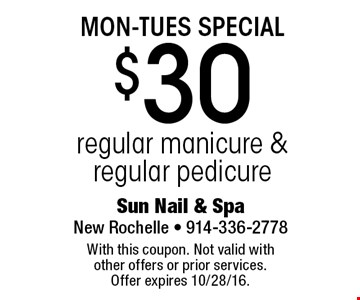 MON-TUES SPECIAL. $30 regular manicure & regular pedicure. With this coupon. Not valid with other offers or prior services. Offer expires 10/28/16.