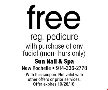 Free reg. pedicure with purchase of any facial (mon-thurs only). With this coupon. Not valid with other offers or prior services. Offer expires 10/28/16.