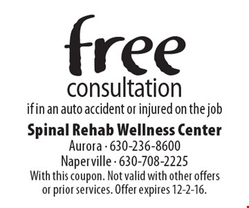 free consultation if in an auto accident or injured on the job. With this coupon. Not valid with other offers or prior services. Offer expires 12-2-16.