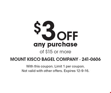 $3 off any purchase of $15 or more. With this coupon. Limit 1 per coupon. Not valid with other offers. Expires 12-9-16.