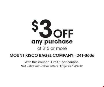 $3 Off any purchase of $15 or more. With this coupon. Limit 1 per coupon. Not valid with other offers. Expires 1-27-17.