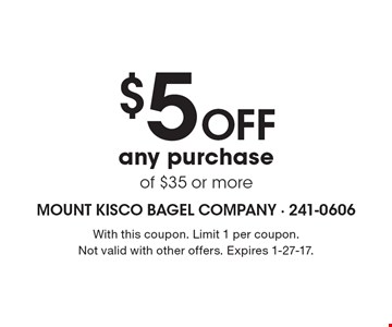 $5 Off any purchase of $35 or more. With this coupon. Limit 1 per coupon. Not valid with other offers. Expires 1-27-17.
