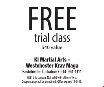 free trial class. $40 value. With this coupon. Not valid with other offers. Coupons may not be combined. Offer expires 12-9-16.