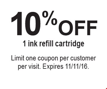 10% OFF 1 ink refill cartridge. Limit one coupon per customer per visit. Expires 11/11/16.
