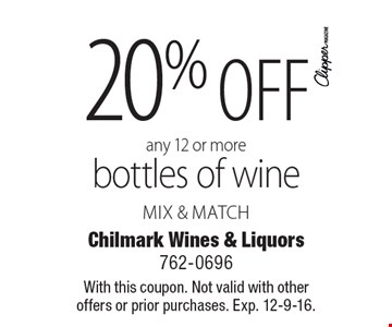 20% off any 12 or more bottles of wine mix & match. With this coupon. Not valid with other offers or prior purchases. Exp. 12-9-16.