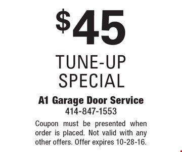 $45 TUNE-UP SPECIAL. Coupon must be presented when order is placed. Not valid with any other offers. Offer expires 10-28-16.