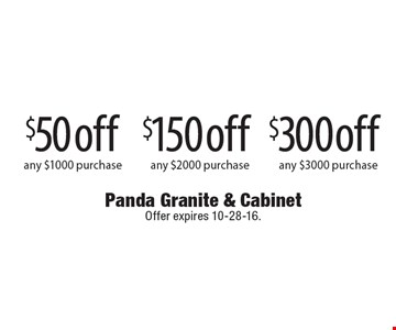 $50 off any $1000 purchase OR $150 off any $2000 purchase OR $300 off any $3000 purchase. Offer expires 10-28-16.