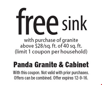 Free sink with purchase of granite above $28/sq. ft. of 40 sq. ft. (limit 1 coupon per household). With this coupon. Not valid with prior purchases. Offers can be combined. Offer expires 12-9-16.