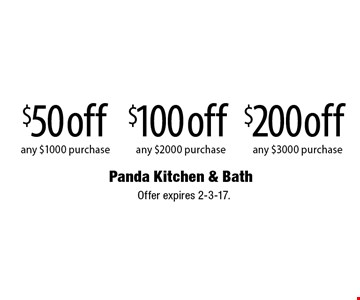 $50 off any $1,000 purchase OR $100 off any $2000 purchase OR $200 off any $3000 purchase.  Offer expires 2-3-17.