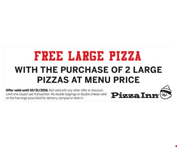 Free Large Pizza with the purchase of 2 large pizzas at menu price. Offer valid until 10-31-16.