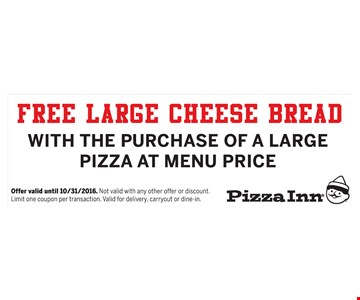 Free Large Cheese Bread with the purchase of 1 large pizza at menu price. Offer valid until 10-31-16.
