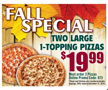 Two Large 1-Topping Pizzas $19.99