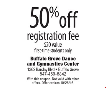50% off registration fee. $20 value. first-time students only. With this coupon. Not valid with other offers. Offer expires 10/28/16.