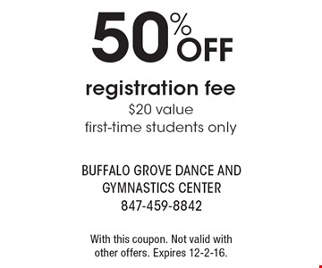 50% OFF registration fee. $20 value. first-time students only. With this coupon. Not valid with other offers. Expires 12-2-16.
