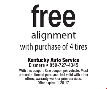 free alignment with purchase of 4 tires. With this coupon. One coupon per vehicle. Must present at time of purchase. Not valid with other offers, warranty work or prior services.Offer expires 1-20-17.