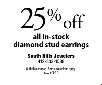 25% off all in-stock diamond stud earrings. With this coupon. Some exclusions apply. Exp. 2-3-17.
