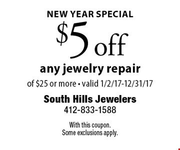 New Year Special $5 off any jewelry repair. With this coupon. Some exclusions apply.