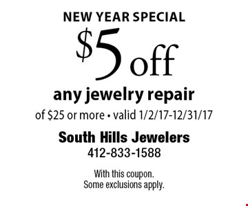 New Year Special. $5 off any jewelry repair. With this coupon. Some exclusions apply.