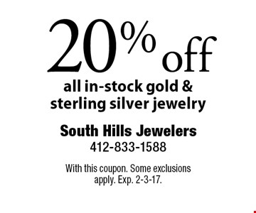 20% off all in-stock gold & sterling silver jewelry. With this coupon. Some exclusions apply. Exp. 2-3-17.