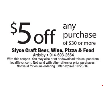 $5 off any purchase of $30 or more. With this coupon. You may also print or download this coupon from localflavor.com. Not valid with other offers or prior purchases.Not valid for online ordering. Offer expires 10/28/16.